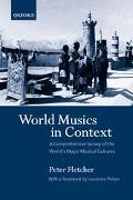 World Musics in Context: A Comprehensive Survey of the World's Major Musical Cultures - Pete...