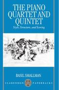 Piano Quartet and Quintet Style, Structure, and Scoring