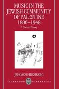 Music in the Jewish Community of Palestine 1880-1948 A Social History