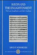 Haydn and the Enlightenment The Late Symphonies and Their Audience