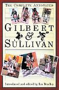 Complete Annotated Gilbert & Sullivan