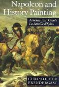 Napoleon and History Painting Antoine-Jean Gros's LA Bataille D'Eylau