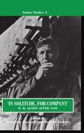 In Solitude, for Company W.H. Auden After 1940  Unpublished Prose and Recent Criticism