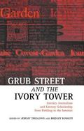 Grub Street and the Ivory Tower Literary Journalism and Literary Scholarship from Fielding t...