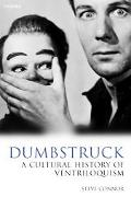 Dumbstruck A Cultural History of Ventriloquism