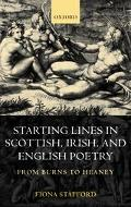 Starting Lines in Scottish, Irish, and English Poetry From Burns to Heaney