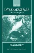 Late Shakespeare A New World of Words