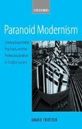 Paranoid Modernism Literary Experiment, Psychosis, and the Professionalization of English So...