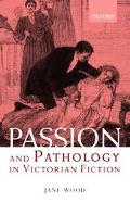 Passion and Pathology in Victorian Fiction