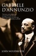 Gabriele D'Annunzio Defiant Archangel