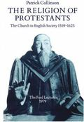Religion of Protestants The Church in English Society 1559-1625