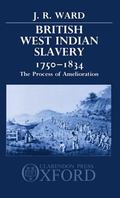 British West Indian Slavery, 1750-1834 The Process of Amelioration