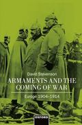 Armaments and the Coming of War Europe, 1904-1914