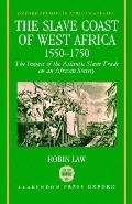Slave Coast of West Africa 1550-1750 The Impact of the Atlantic Slave Trade on an African So...