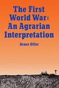 First World War An Agrarian Interpretation