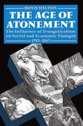 Age of Atonement The Influence of Evangelicalism on Social and Economic Thought, 1785-1865