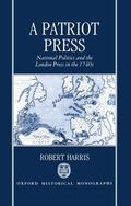 Patriot Press National Politics and the London Press in the 1740s