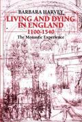 Living and Dying in England, 1100-1540 The Monastic Experience