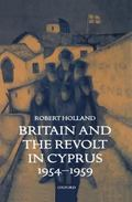 Britain and the Revolt in Cyprus, 1954-1959
