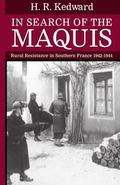 In Search of the Maquis Rural Resistance in Southern France, 1942-1944