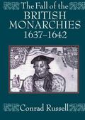 Fall of the British Monarchies 1637-1642