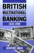 British Multinational Banking 1830-1990