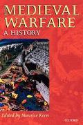 Medieval Warfare A History