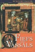 Fiefs and Vassals The Medieval Evidence Reinterpreted