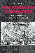 From Reformation to Improvement Public Welfare in Early Modern England  The Ford Lectures De...