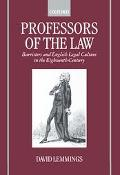 Professors of the Law Barristers and English Legal Culture in the Eighteenth Century