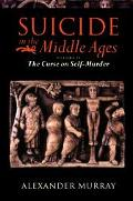 Suicide in the Middle Ages The Curse on Self-Murder