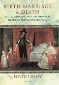 Birth, Marriage, and Death Ritual, Religion, and the Life-Cycle in Tudor and Stuart England