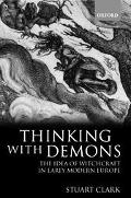 Thinking With Demons The Idea of Witchcraft in Early Modern Europe
