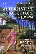 Alternative Agriculture A History from the Black Death to the Present Day