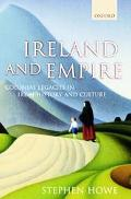 Ireland and Empire Colonial Legacies in Irish History and Culture