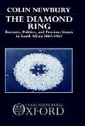 Diamond Ring Business, Politics, and Precious Stones in South Africa, 1867-1947
