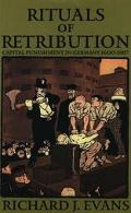 Rituals of Retribution Capital Punishment in Germany 1600-1987