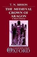 Medieval Crown of Aragon: A Short History