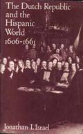 The Dutch Republic and the Hispanic World, 1606-1661
