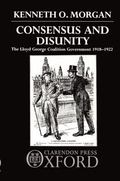 Consensus and Disunity The Lloyd George Coalition Government 1918-1922
