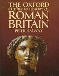 Oxford Illustrated History of Roman Britain - Peter Salway - Hardcover