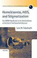 Homelessness, AIDS, and Stigmatization The Nimby Syndrome in the United States at the End of...