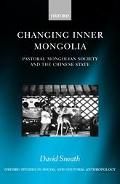 Changing Inner Mongolia Pastoral Mongolian Society and the Chinese State