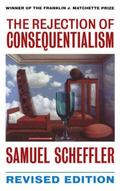 Rejection of Consequentialism A Philosophical Investigation of the Considerations Underlying...