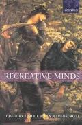 Recreative Minds Imagination in Philosophy and Psychology