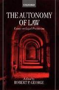 Autonomy of Law Essays on Legal Positivism
