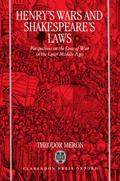 Henry's Wars and Shakespeare's Laws Perspectives on the Law of War in the Later Middle Ages