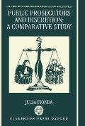 Public Prosecutors and Discretion A Comparative Study