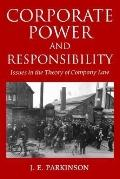 Corporate Power and Responsibility Issues in the Theory of Company Law