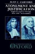 Atonement and Justification English Evangelical Theology, 1640-1790  An Evaluation